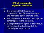 will all consents be signed in the office