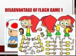 disadvantage of flash game 1