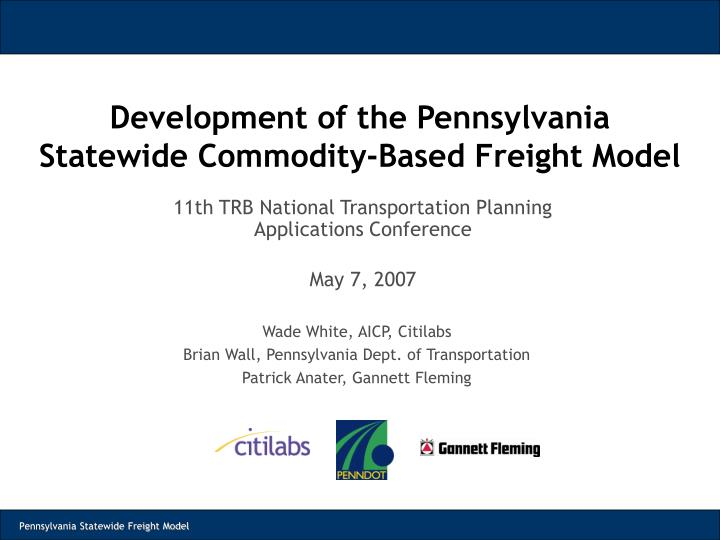 development of the pennsylvania statewide commodity based freight model n.