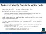review bringing the flows to the vehicle model