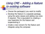 using cme adding a feature to existing software