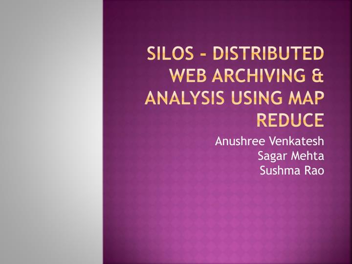 silos distributed web archiving analysis using map reduce n.