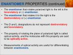 enantiomer properties continued