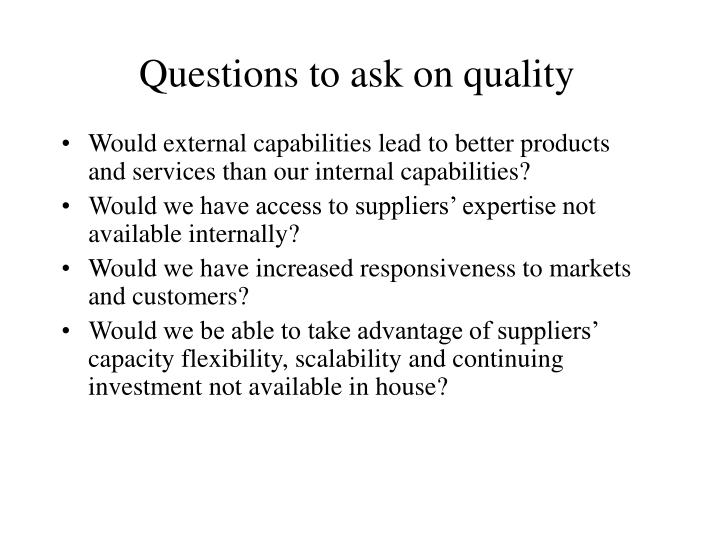 Questions to ask on quality