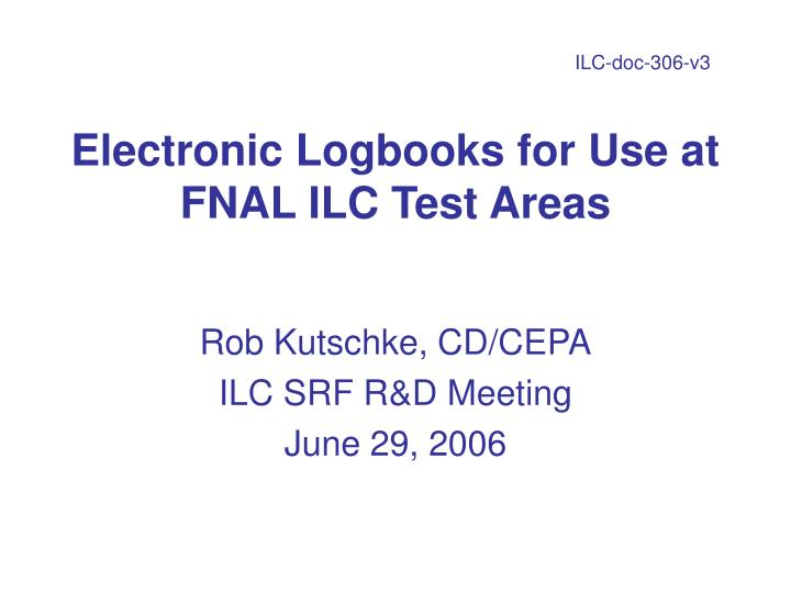 electronic logbooks for use at fnal ilc test areas n.