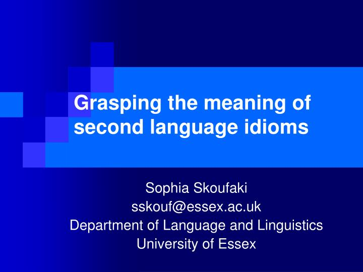 grasping the meaning of second language idioms n.
