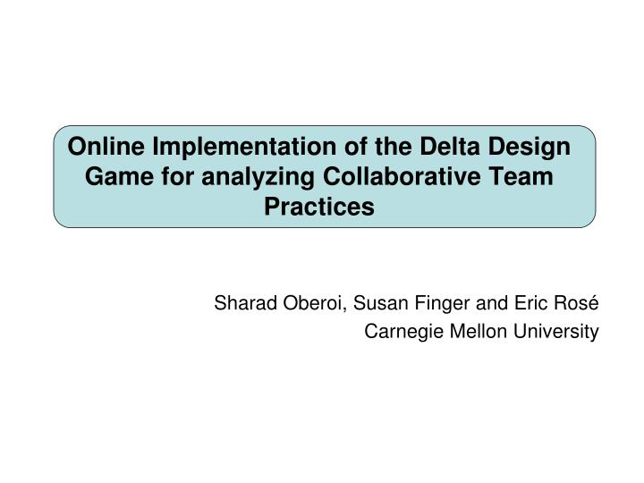 online implementation of the delta design game for analyzing collaborative team practices n.
