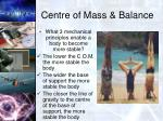 centre of mass balance