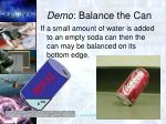 demo balance the can