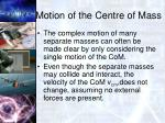 motion of the centre of mass