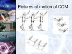 pictures of motion of com