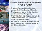 what is the difference between cog com