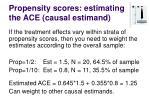 propensity scores estimating the ace causal estimand