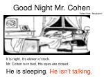 good night mr cohen