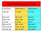 the short negative form