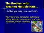 the problem with wearing multiple hats