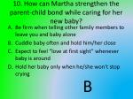 10 how can martha strengthen the parent child bond while caring for her new baby