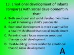 13 emotional development of infants compares with social development in that