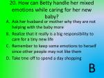 20 how can betty handle her mixed emotions while caring for her new baby