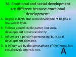 36 emotional and social development are different because emotional development