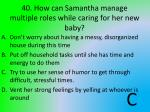 40 how can samantha manage multiple roles while caring for her new baby