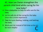 45 how can daren strengthen the parent child bind while caring for his new baby