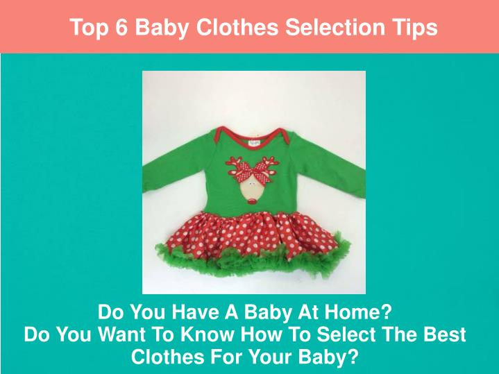 do you have a baby at home do you want to know how to select the best clothes for your baby n.