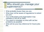 why should you manage your supervisor s