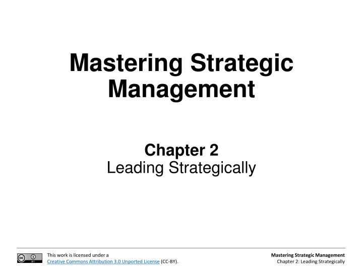 mastering strategic management chapter 2 leading strategically n.