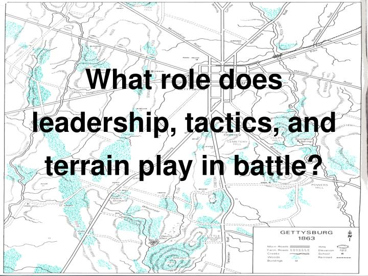 what role does leadership tactics and terrain play in battle n.