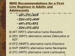 who recommendations for a first line regimen in adults and adolescents