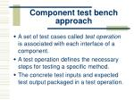 component test bench approach