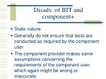 disadv of bit and component