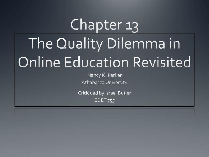 chapter 13 the quality dilemma in online education revisited n.