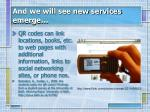and we will see new services emerge