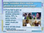 kids consider their mobile phone to be their best friend