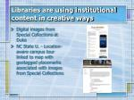 libraries are using institutional content in creative ways