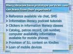 many libraries have prototype services we can learn from their experience