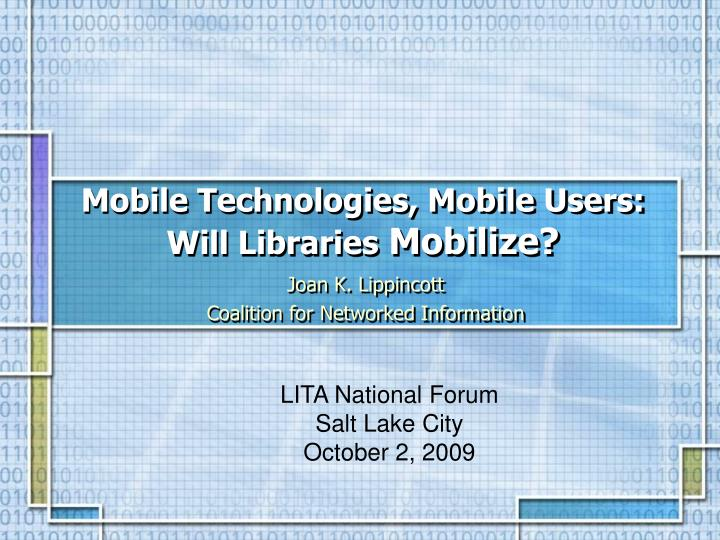 mobile technologies mobile users will libraries mobilize n.