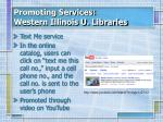 promoting services western illinois u libraries