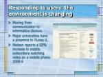 responding to users the environment is changing