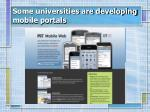 some universities are developing mobile portals