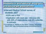 students in professional programs are key target populations