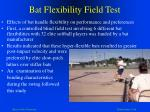 bat flexibility field test