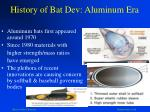 history of bat dev aluminum era
