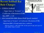 recent softball bat rule changes