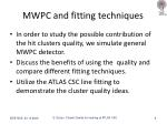 mwpc and fitting techniques