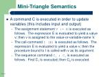 mini triangle semantics