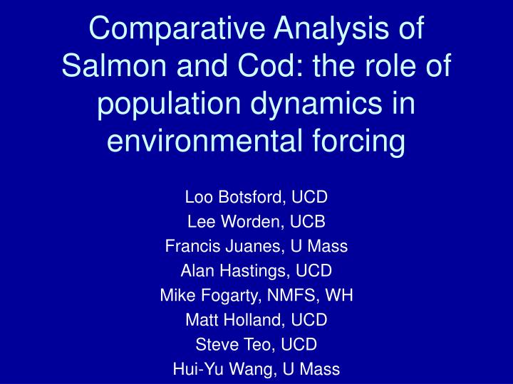 comparative analysis of salmon and cod the role of population dynamics in environmental forcing n.