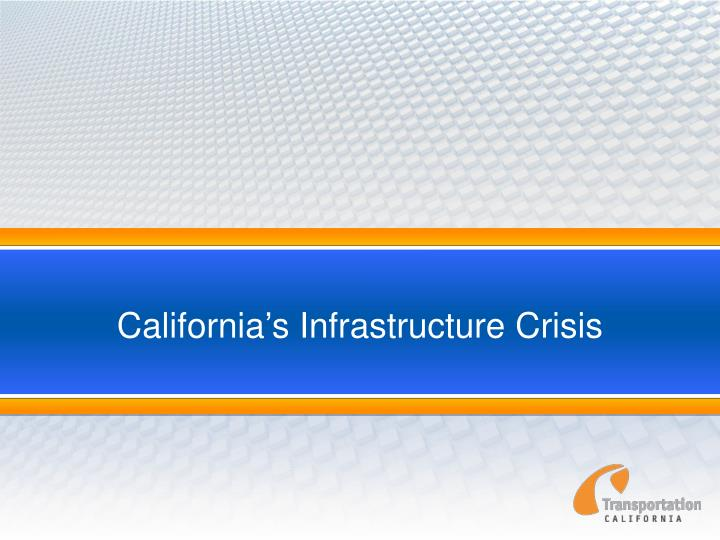 california s infrastructure crisis n.